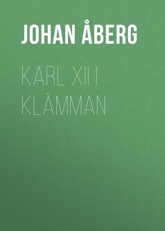 Åberg Johan Olof. Karl XII i klämman