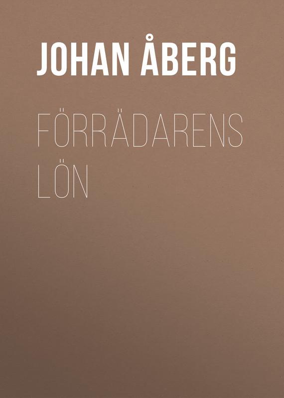 Åberg Johan Olof. Förrädarens lön