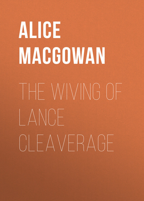 MacGowan Alice The Wiving of Lance Cleaverage lance