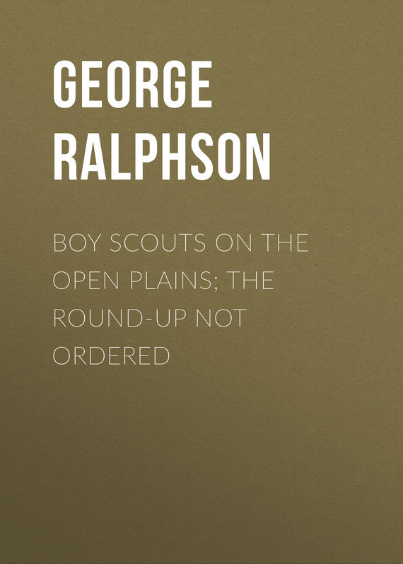 где купить Ralphson George Harvey Boy Scouts on the Open Plains; The Round-Up Not Ordered по лучшей цене