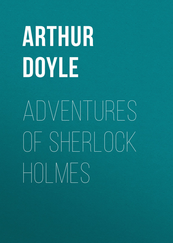 Doyle Arthur Conan Adventures of Sherlock Holmes arthur conan doyle through the magic door isbn 978 5 521 07201 9
