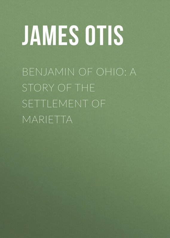 Otis James Benjamin of Ohio: A Story of the Settlement of Marietta wheatley henry benjamin prices of books