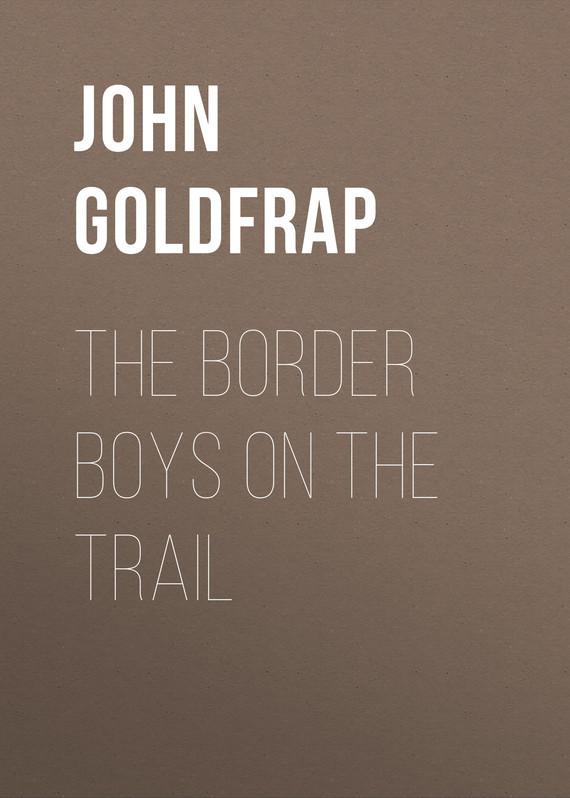 где купить Goldfrap John Henry The Border Boys on the Trail по лучшей цене