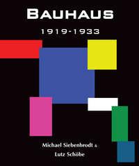 - Bauhaus. 1919-1933