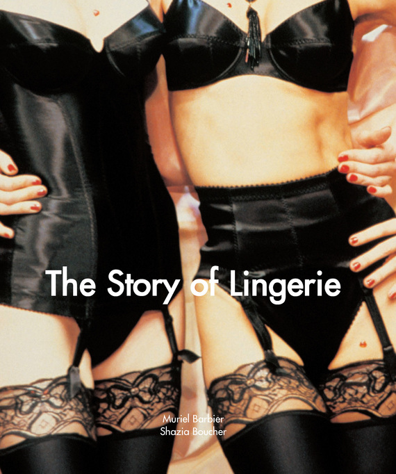 Muriel Barbier The Story of Lingerie bodies the whole blood pumping story