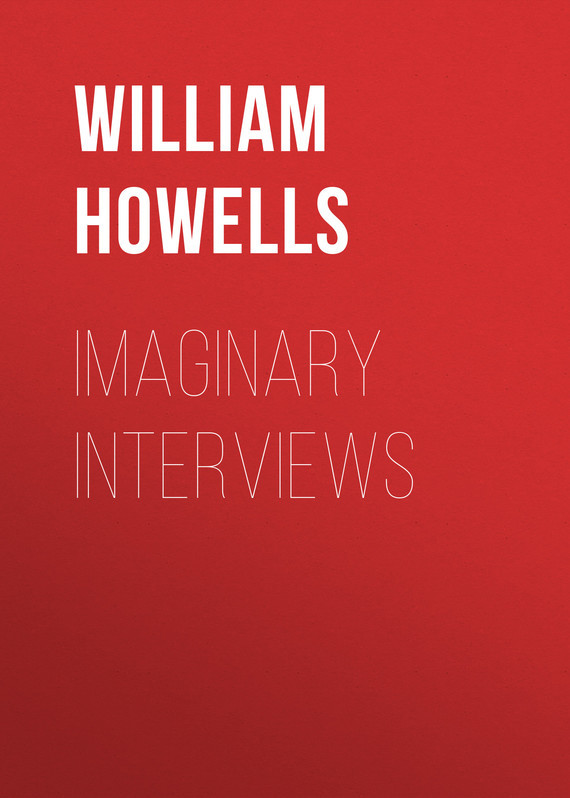 Howells William Dean Imaginary Interviews imaginary homelands