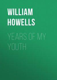 Howells William Dean - Years of My Youth