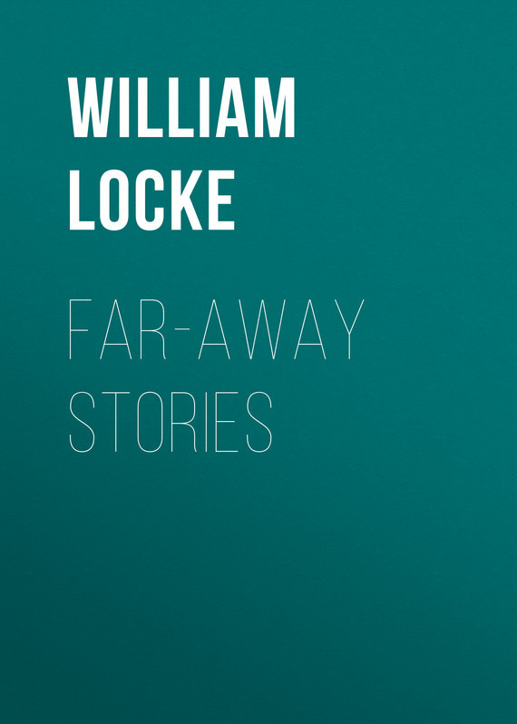 Locke William John Far-away Stories samuel rickless c locke