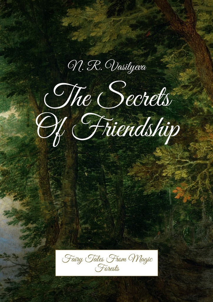 Nataliya Vasilyeva The secrets of friendship. Fairy tales from magic forests ISBN: 9785448343049 a study on the perception of forests right adhere