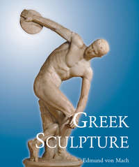 Mach, Edmund  von  - Greek Sculpture