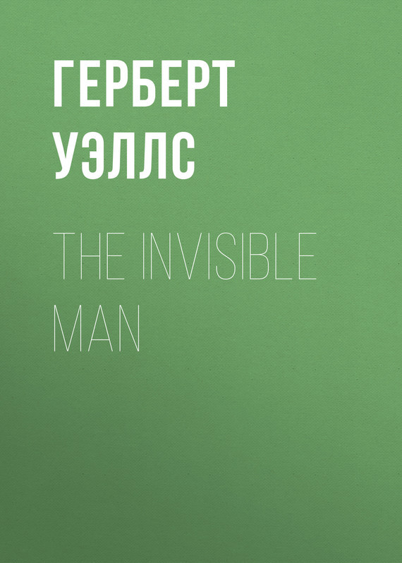 Герберт Джордж Уэллс The Invisible Man все цены