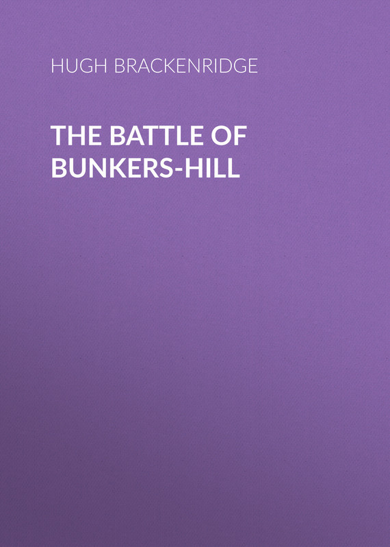 Brackenridge Hugh Henry The Battle of Bunkers-Hill biodiversity of tapkeshwari hill