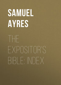 Gardiner, Ayres Samuel  - The Expositor's Bible: Index