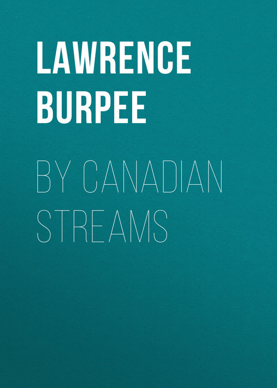 Burpee Lawrence Johnstone By Canadian Streams