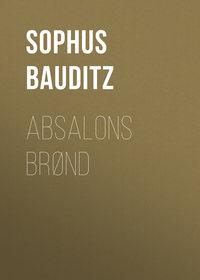 Sophus, Bauditz  - Absalons Br?nd