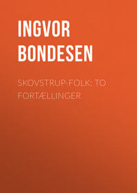 Ingvor, Bondesen  - Skovstrup-Folk: To Fort?llinger