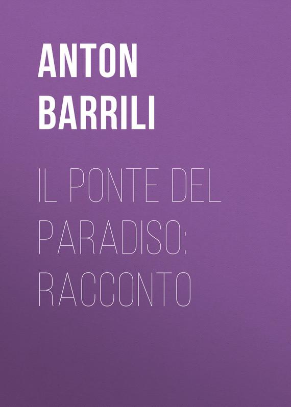 Barrili Anton Giulio Il ponte del paradiso: racconto barrili anton giulio tra cielo e terra romanzo