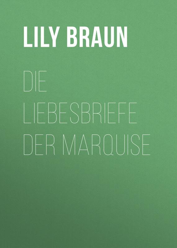 Braun Lily Die Liebesbriefe der Marquise ботинки der spur der spur de034amwiz42