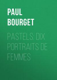- Pastels: dix portraits de femmes