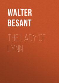 Besant, Walter  - The Lady of Lynn