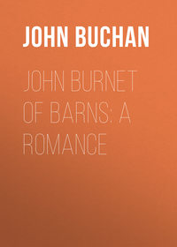 John, Buchan  - John Burnet of Barns: A Romance