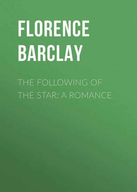 Barclay Florence Louisa The Following of the Star: A Romance утюг panasonic ni wt980ltw