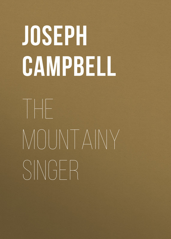 Campbell Joseph. The Mountainy Singer