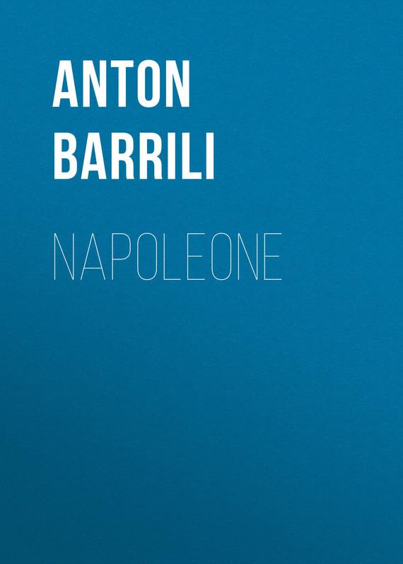 Barrili Anton Giulio Napoleone barrili anton giulio tra cielo e terra romanzo