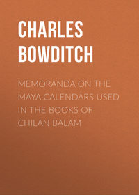 Pickering, Bowditch Charles  - Memoranda on the Maya Calendars Used in the Books of Chilan Balam