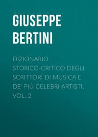 - Dizionario storico-critico degli scrittori di musica e de' pi? celebri artisti, vol. 2