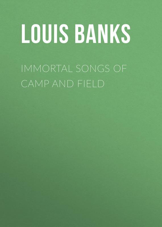 Banks Louis Albert Immortal Songs of Camp and Field banks and bad debts