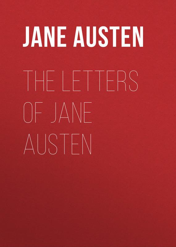 Джейн Остин The Letters of Jane Austen джейн остин lady susan