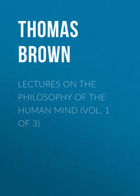 Brown Thomas - Lectures on the Philosophy of the Human Mind (Vol. 1 of 3)