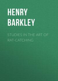 Barkley Henry C. - Studies in the Art of Rat-catching