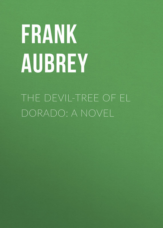 Aubrey Frank The Devil-Tree of El Dorado: A Novel cd shakira el dorado