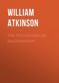 Atkinson William Walker - The Psychology of Salesmanship