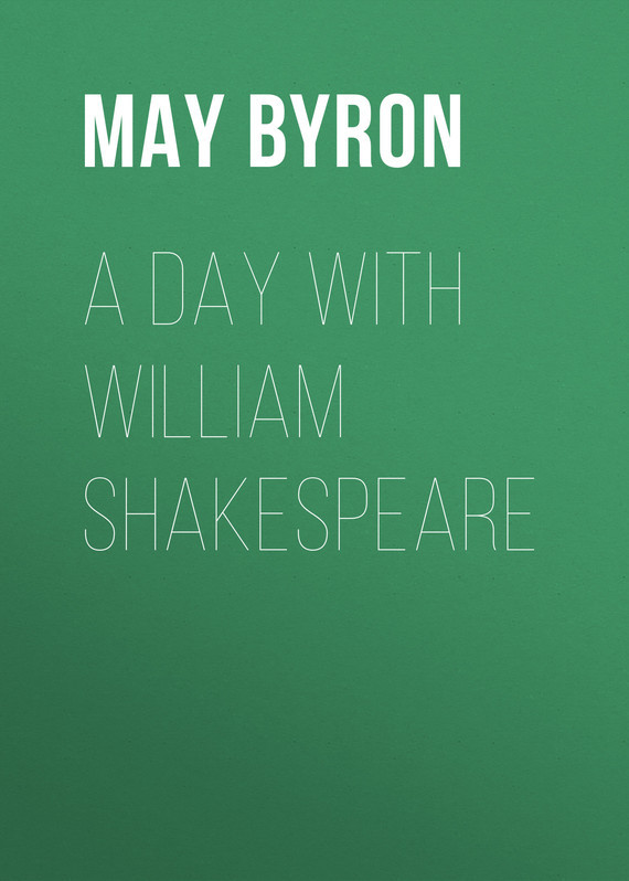 Byron May Clarissa Gillington A Day with William Shakespeare shakespeare lexicon
