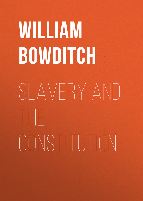 Bowditch William Ingersoll Slavery and the Constitution ingersoll i04604