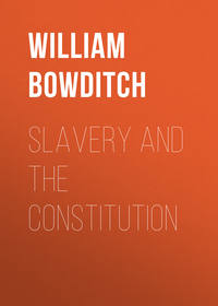 Bowditch William Ingersoll - Slavery and the Constitution