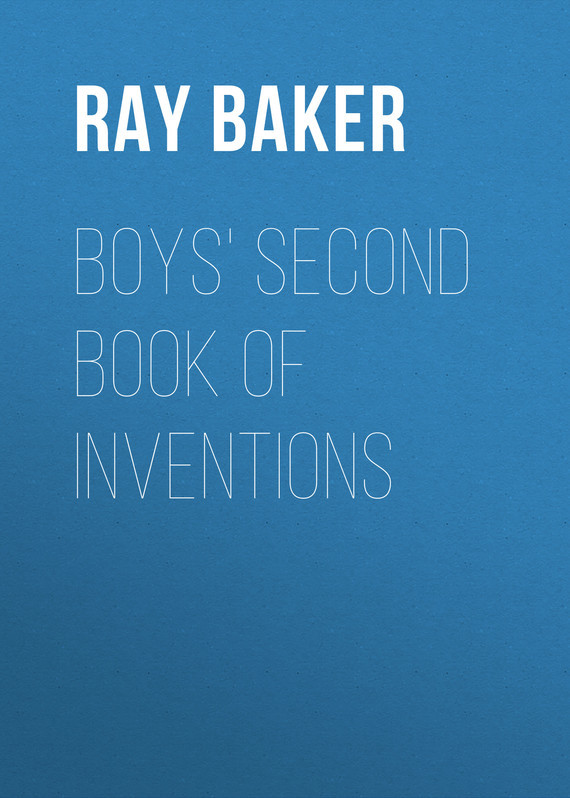 Baker Ray Stannard Boys' Second Book of Inventions