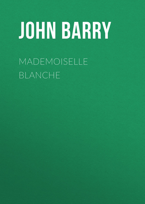Barry John Daniel Mademoiselle Blanche доильное оборудование barry 40