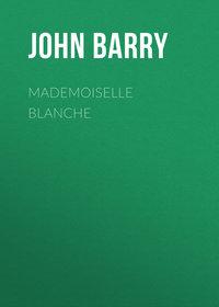 Daniel, Barry John  - Mademoiselle Blanche