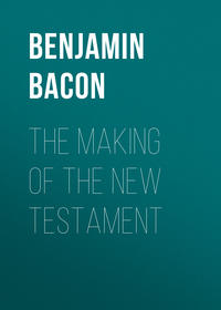 Wisner, Bacon Benjamin  - The Making of the New Testament