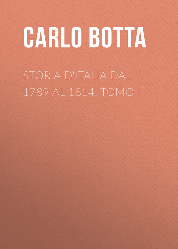 Botta Carlo Storia d'Italia dal 1789 al 1814, tomo I dal dosso u80 np touch cohiba