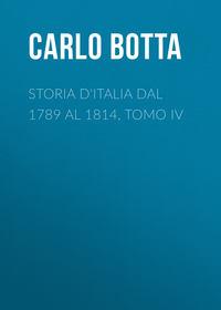 Carlo, Botta  - Storia d'Italia dal 1789 al 1814, tomo IV