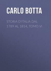 Botta Carlo - Storia d'Italia dal 1789 al 1814, tomo VI