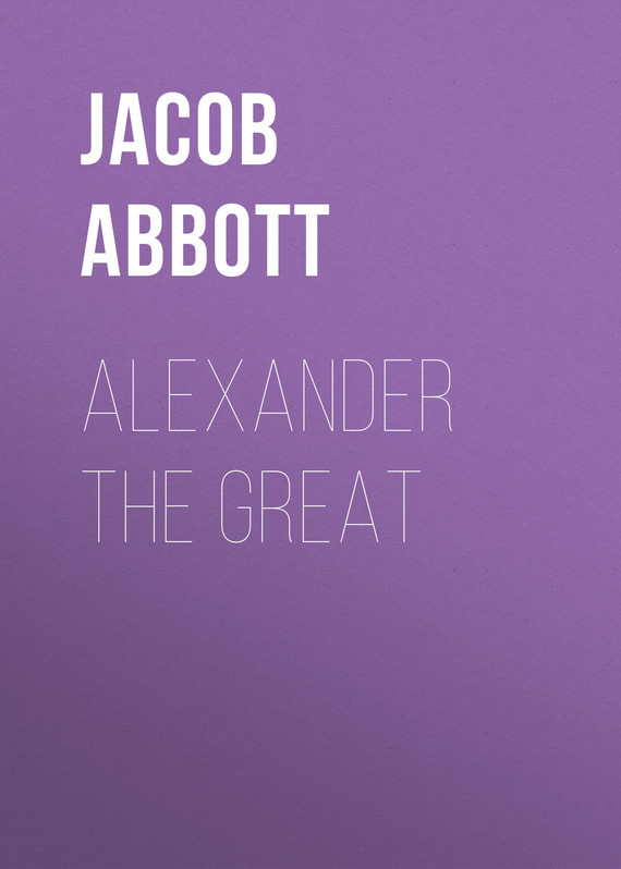 Abbott Jacob. Alexander the Great