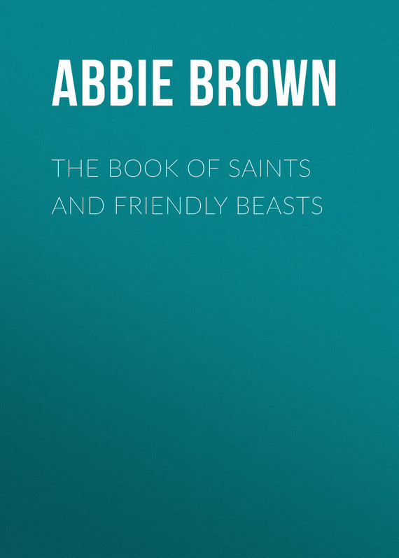 Brown Abbie Farwell The Book of Saints and Friendly Beasts city of saints