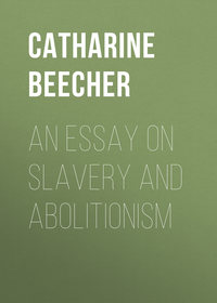 Esther, Beecher Catharine  - An Essay on Slavery and Abolitionism