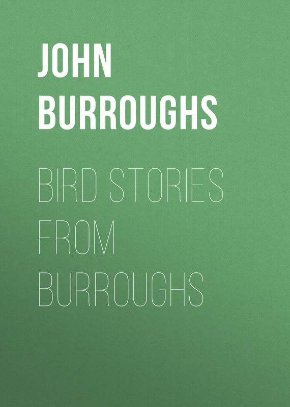 John Burroughs Bird Stories from Burroughs